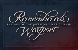 Remembered: The History of African Americans in Westport