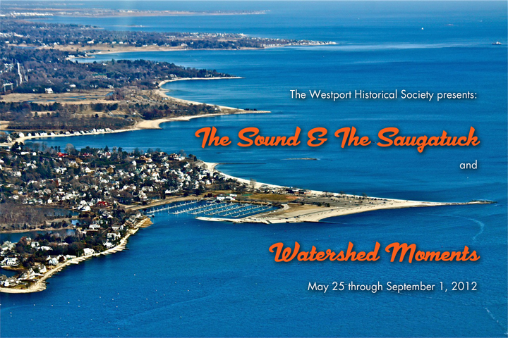 The Sound & The Saugatuck, Watershed Moments Through Sept 1