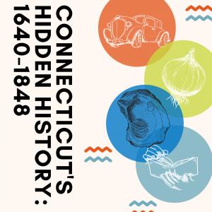 Connecticut's Hidden History: 1640-1848 (HS-542)