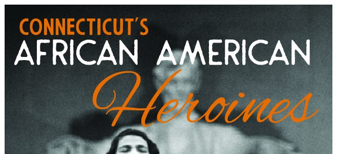 Hall of Fame: Connecticut's African American Heroines